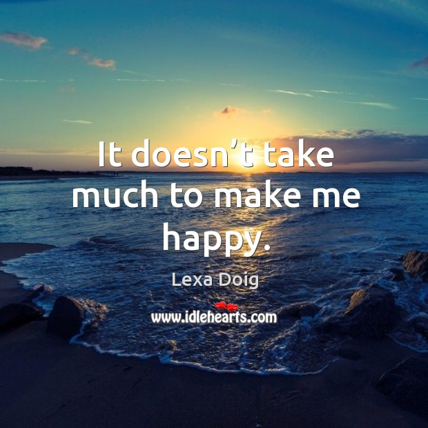 It doesn't take much to make me happy. Image
