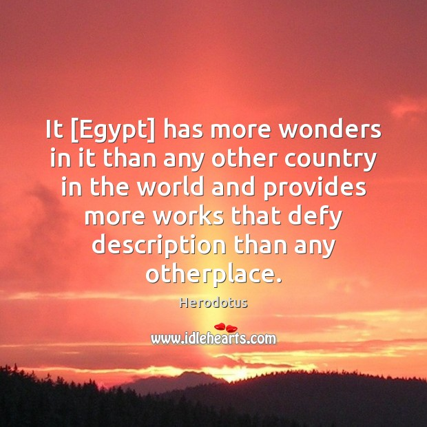 It [Egypt] has more wonders in it than any other country in Image