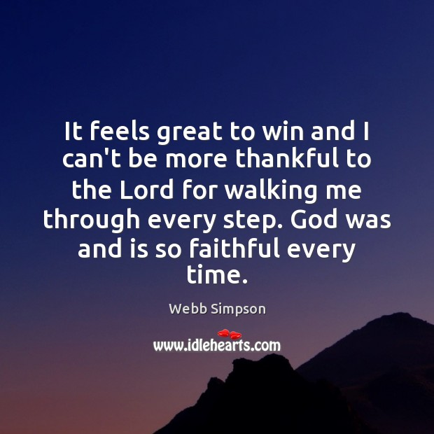 It feels great to win and I can't be more thankful to Thankful Quotes Image