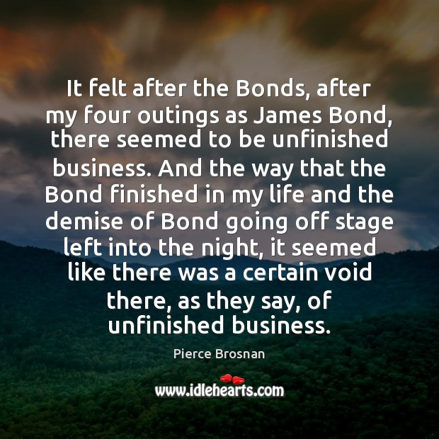 Image, It felt after the Bonds, after my four outings as James Bond,