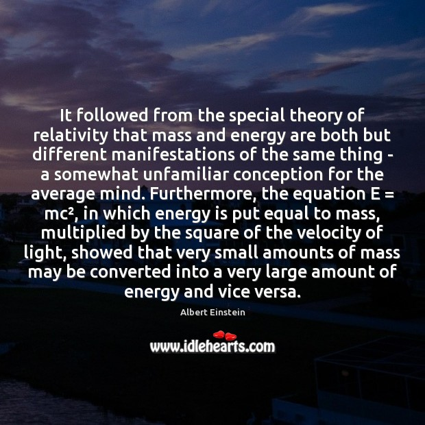 It followed from the special theory of relativity that mass and energy Image