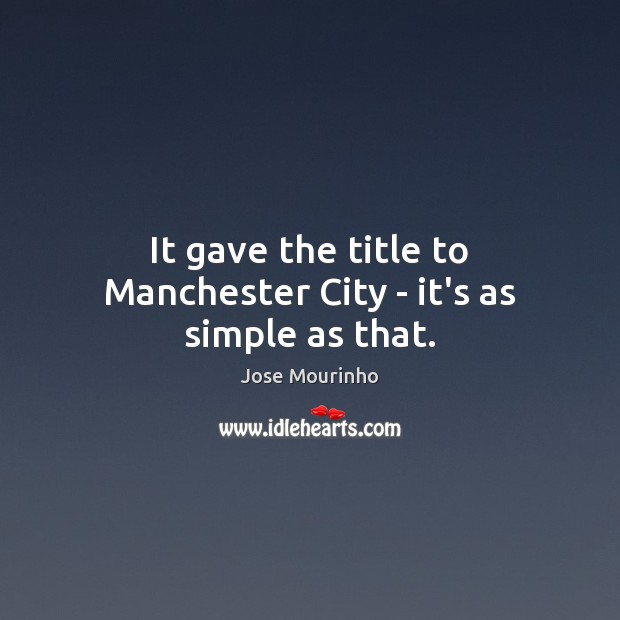Image, It gave the title to Manchester City – it's as simple as that.