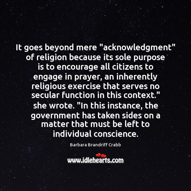 "Image, It goes beyond mere ""acknowledgment"" of religion because its sole purpose is"