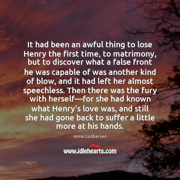 Image, It had been an awful thing to lose Henry the first time,