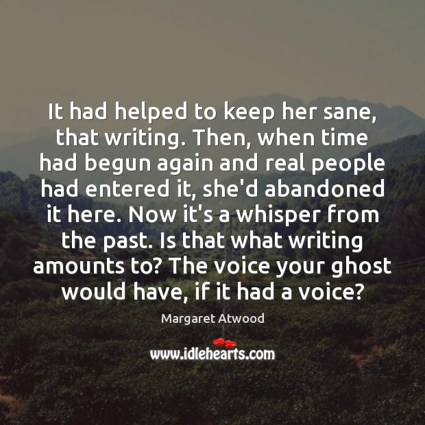 It had helped to keep her sane, that writing. Then, when time Image