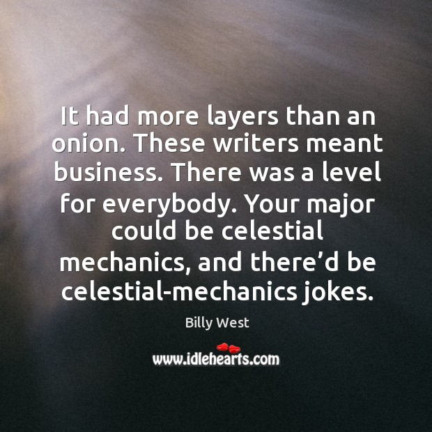 It had more layers than an onion. These writers meant business. Image