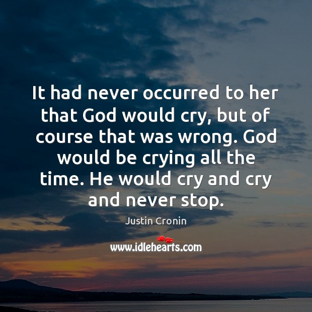 It had never occurred to her that God would cry, but of Image