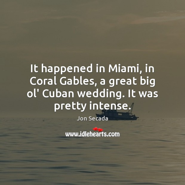 Image, It happened in Miami, in Coral Gables, a great big ol' Cuban
