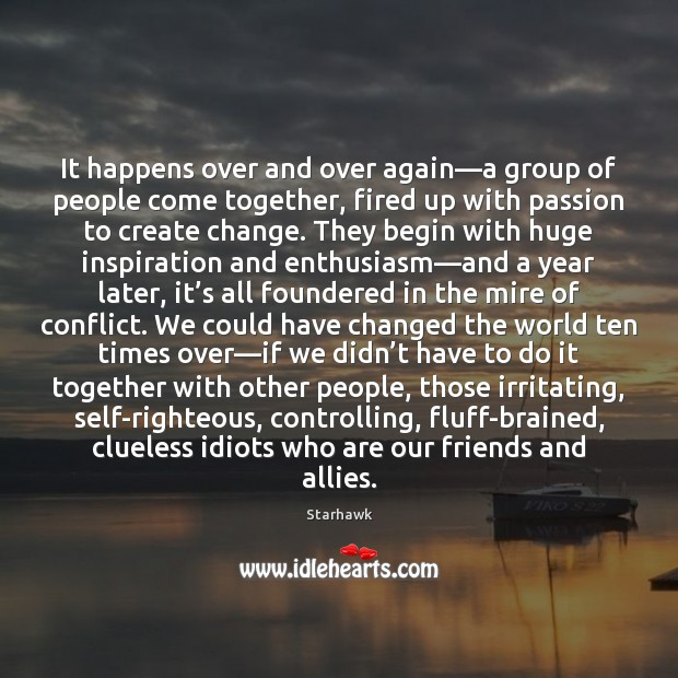 It happens over and over again—a group of people come together, Image