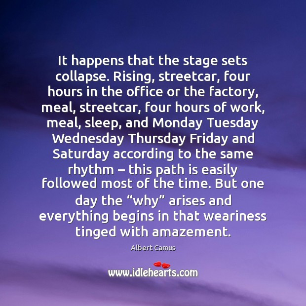 Image, It happens that the stage sets collapse. Rising, streetcar, four hours in
