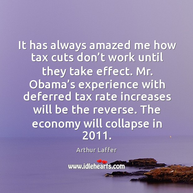 It has always amazed me how tax cuts don't work until they take effect. Image