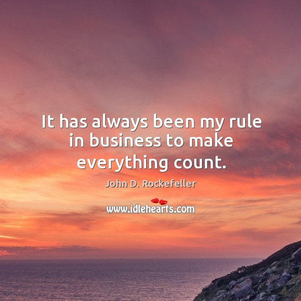 Image, It has always been my rule in business to make everything count.