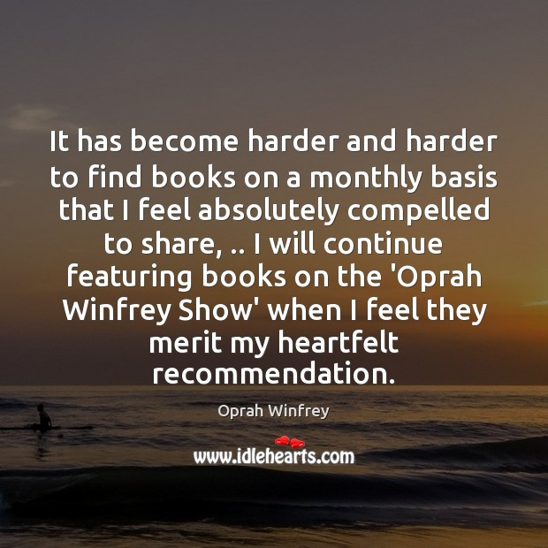 Image, It has become harder and harder to find books on a monthly