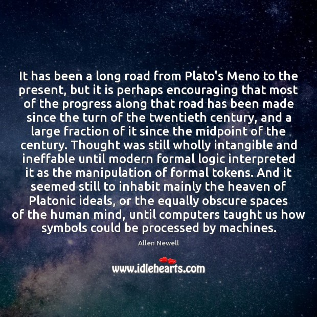 It has been a long road from Plato's Meno to the present, Logic Quotes Image