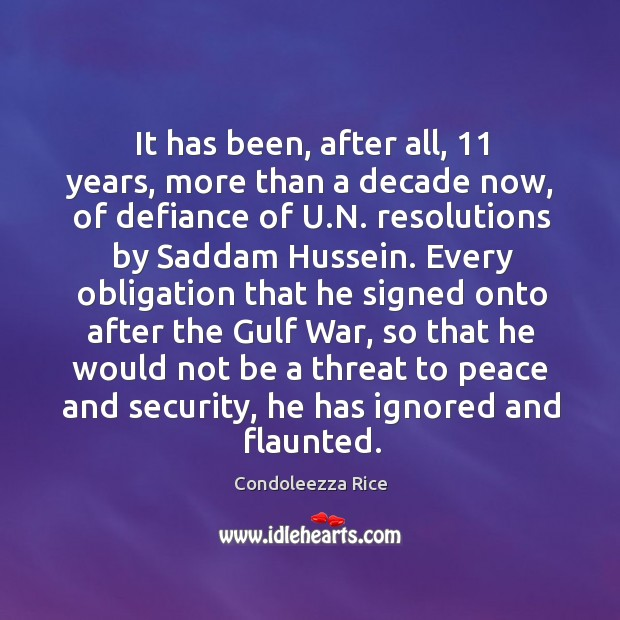 It has been, after all, 11 years, more than a decade now, of defiance of u.n. Image