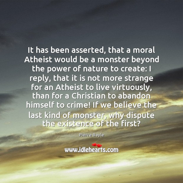 Image, It has been asserted, that a moral Atheist would be a monster
