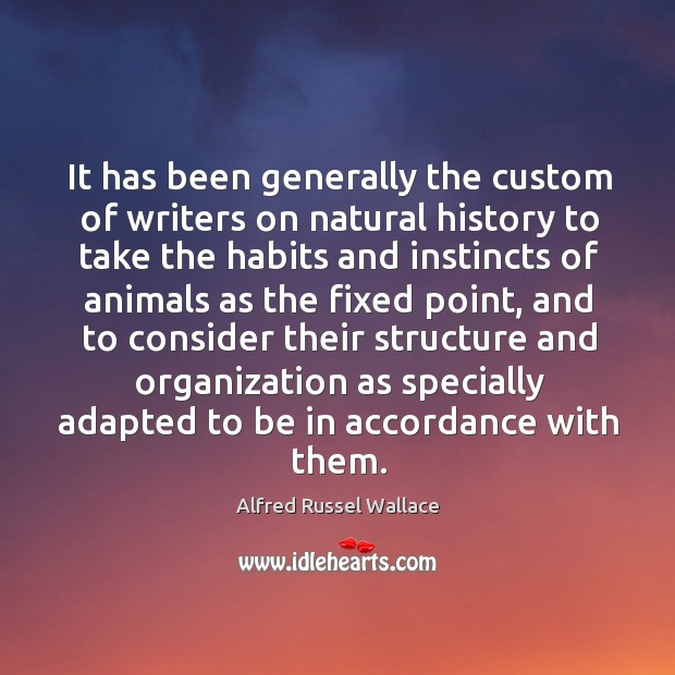 It has been generally the custom of writers on natural history to take the habits and instincts Image