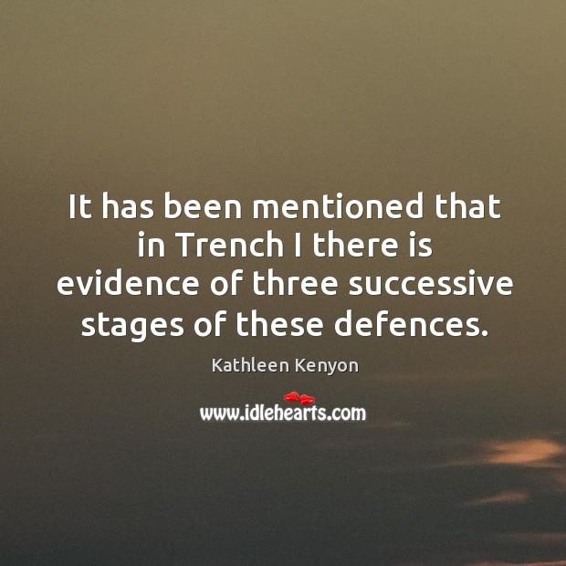 It has been mentioned that in trench I there is evidence of three successive stages of these defences. Image
