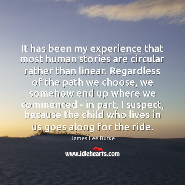Image, It has been my experience that most human stories are circular rather