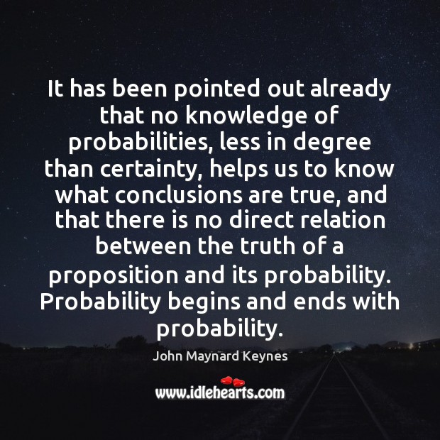 It has been pointed out already that no knowledge of probabilities, less Image