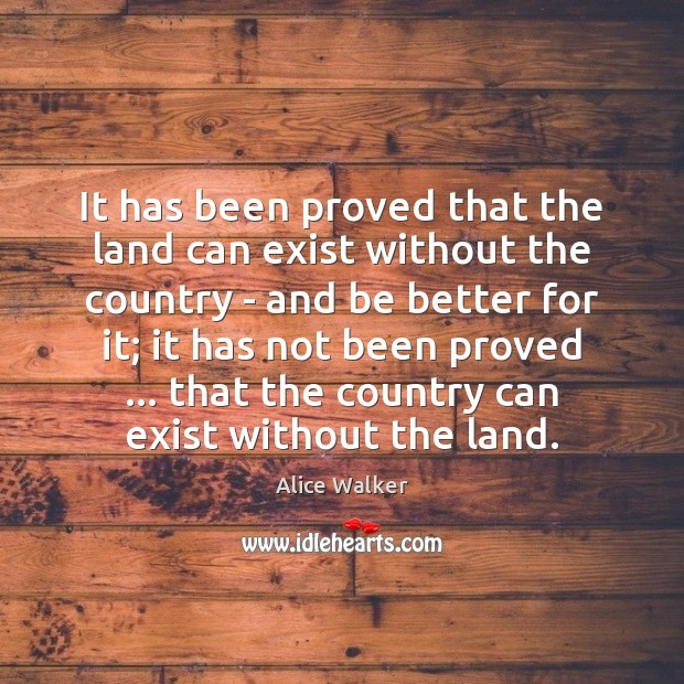 Image, It has been proved that the land can exist without the country