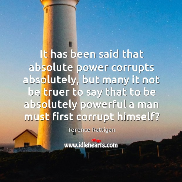 Image, It has been said that absolute power corrupts absolutely, but many it