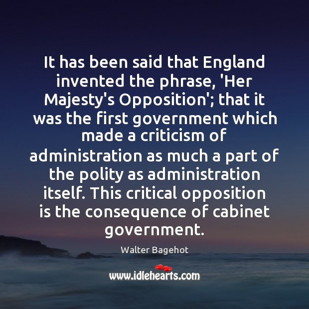 Image, It has been said that England invented the phrase, 'Her Majesty's Opposition';