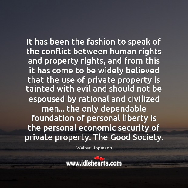 It has been the fashion to speak of the conflict between human Liberty Quotes Image