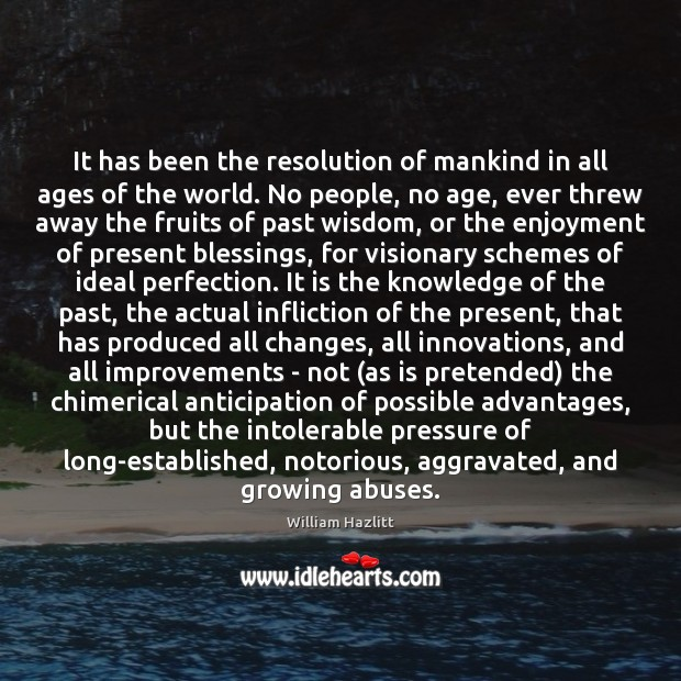 It has been the resolution of mankind in all ages of the Image