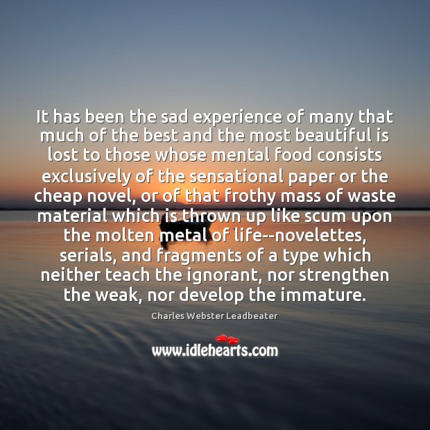 It has been the sad experience of many that much of the Charles Webster Leadbeater Picture Quote