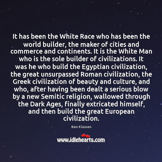 Image, It has been the White Race who has been the world builder,