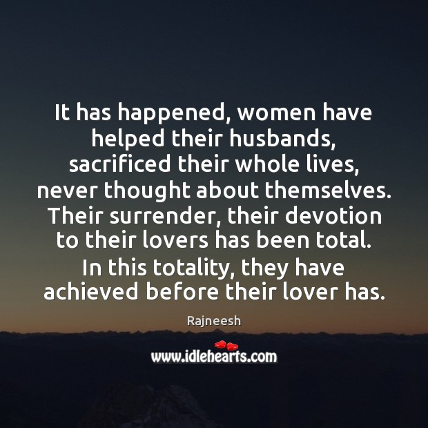 It has happened, women have helped their husbands, sacrificed their whole lives, Image