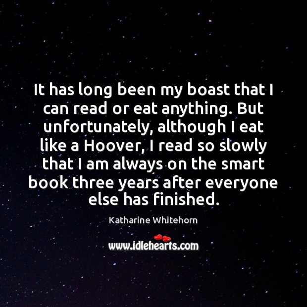 Image, It has long been my boast that I can read or eat