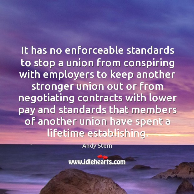 Image, It has no enforceable standards to stop a union from conspiring with employers to keep another