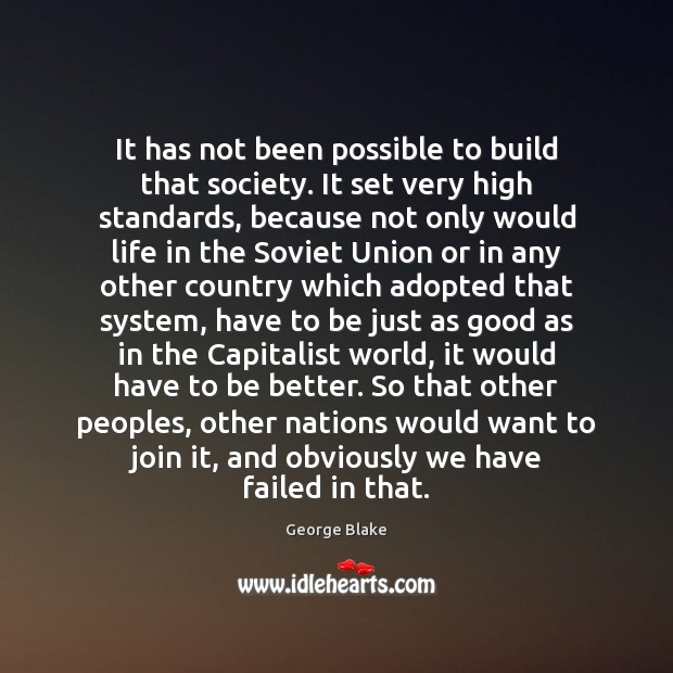 It has not been possible to build that society. It set very Image