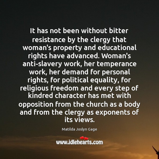 It has not been without bitter resistance by the clergy that woman's Image
