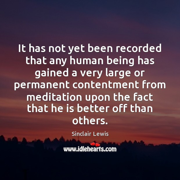 It has not yet been recorded that any human being has gained Sinclair Lewis Picture Quote
