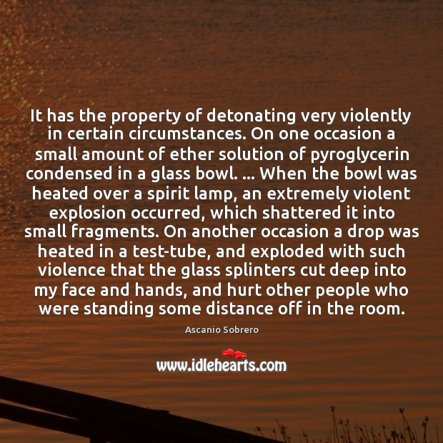 Image, It has the property of detonating very violently in certain circumstances. On