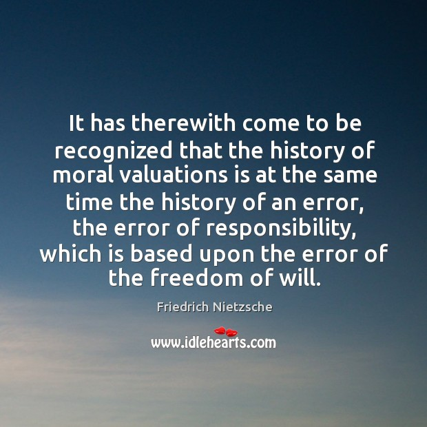It has therewith come to be recognized that the history of moral Image