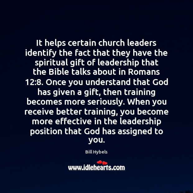 It helps certain church leaders identify the fact that they have the Bill Hybels Picture Quote