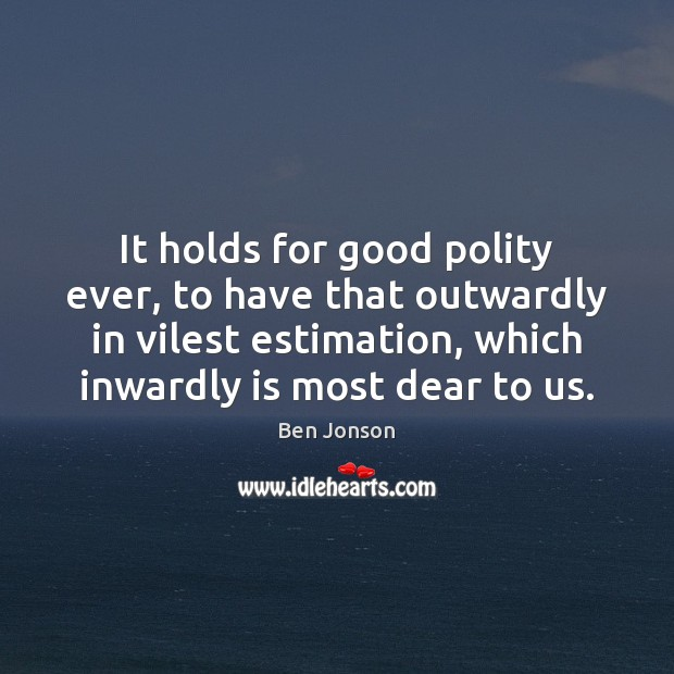 Image, It holds for good polity ever, to have that outwardly in vilest