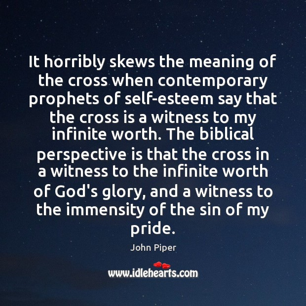 It horribly skews the meaning of the cross when contemporary prophets of Image