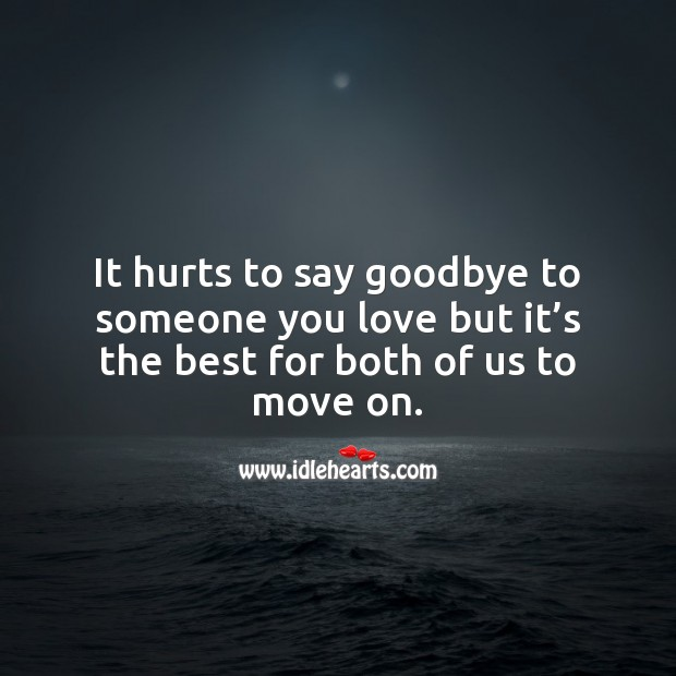 It hurts to say goodbye to someone you love Sad Messages Image