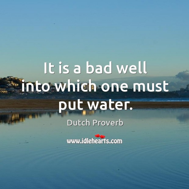 It is a bad well into which one must put water. Image