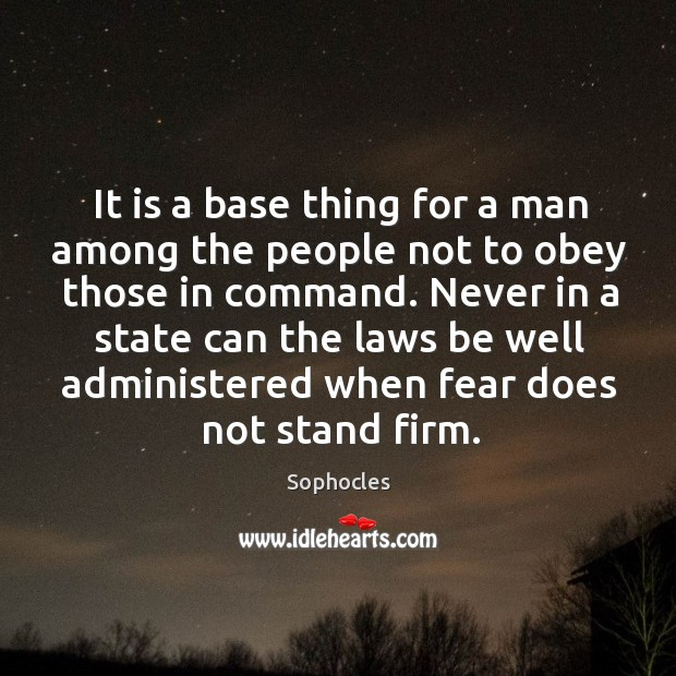 It is a base thing for a man among the people not to obey those in command. Image