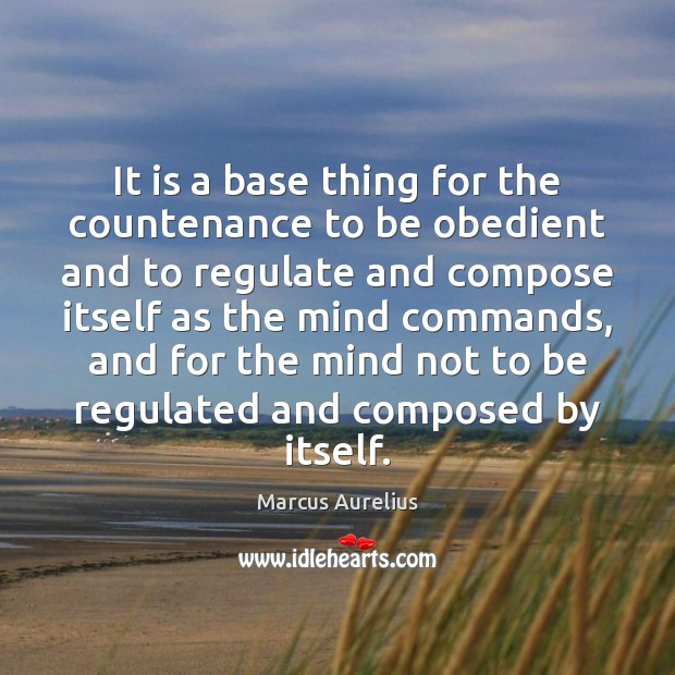 Image, It is a base thing for the countenance to be obedient and