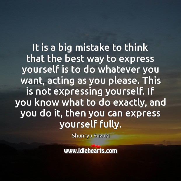 Image, It is a big mistake to think that the best way to