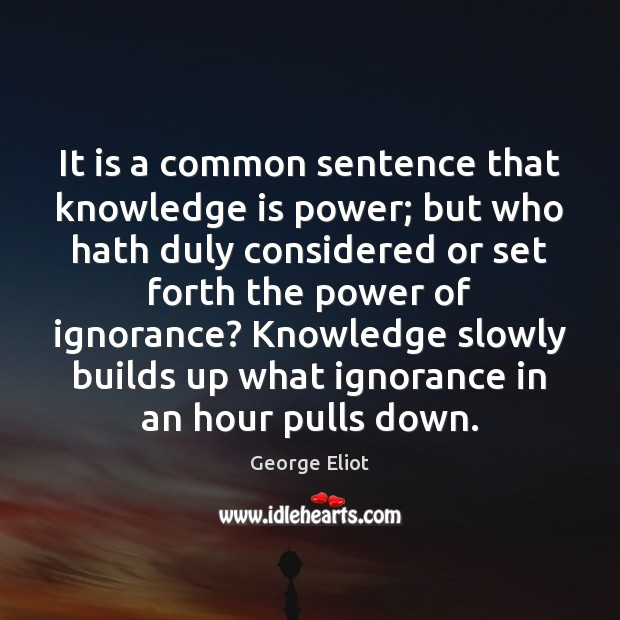 It is a common sentence that knowledge is power; but who hath Image