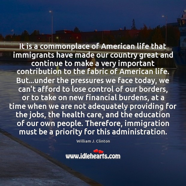 It is a commonplace of American life that immigrants have made our Image