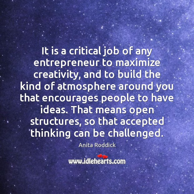 It is a critical job of any entrepreneur to maximize creativity, and Image